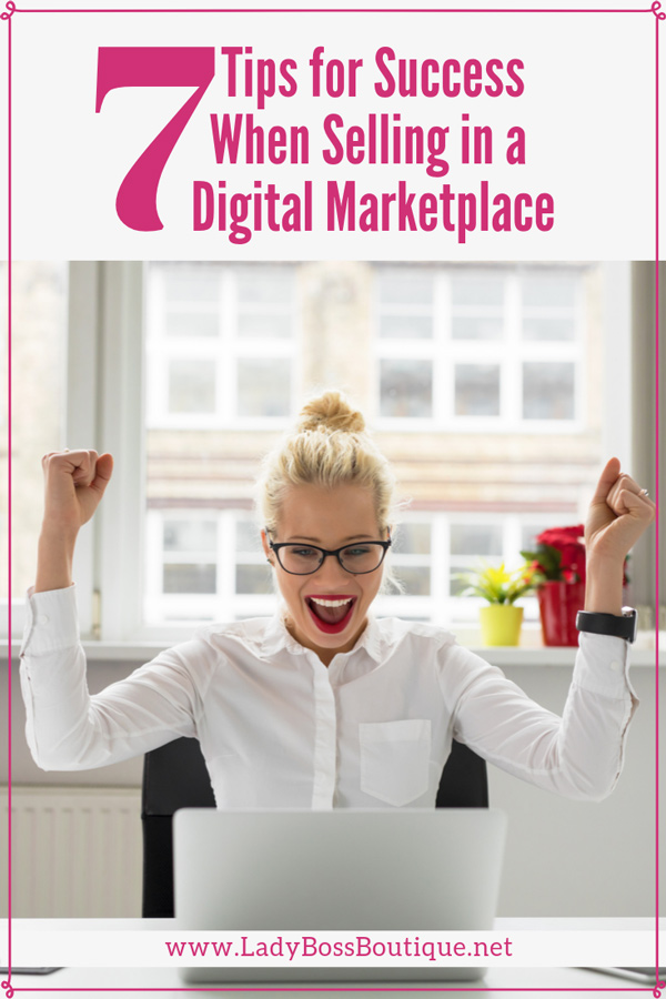 7 Tips for Success When Selling in a Digital Marketplace